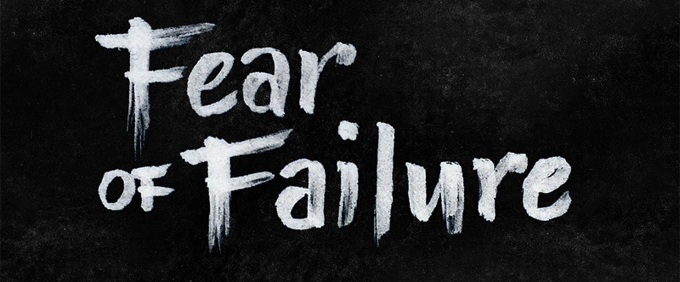 Fear vs Failures